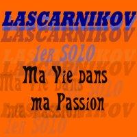 ma vie dans ma passion - 1ER SOLO LASCARNIKOV, A TELECHARGER D URGENCE SUR PEPITA !!  (2010)