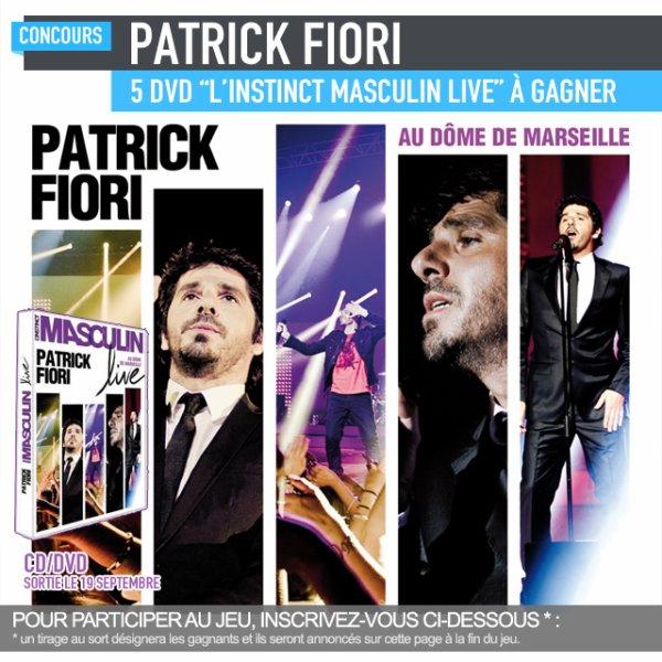 Concours Patrick Fiori : 5 DVD ''L'instinct Masculin Live'' à gagner