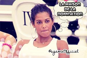 ◢ La maison de la nomination pour Ayem! ◣
