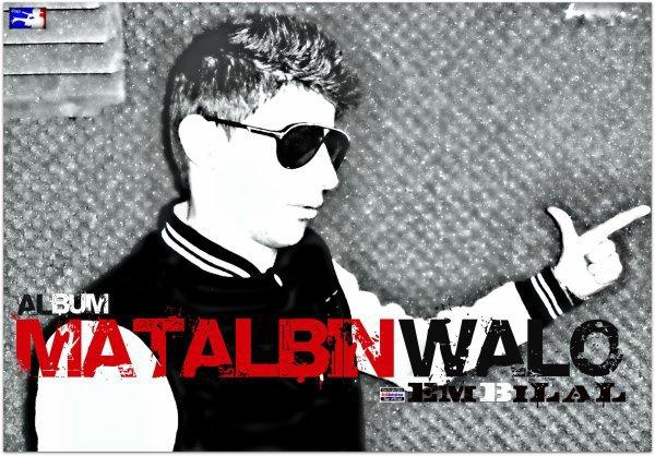 matalbin walo  / MaTaLBin waLO - aLBUM 2o11 .. [ Em-BiLaL ] (2011)
