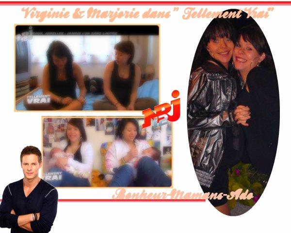"""Le 27 Janvier 2011 c'est à dire hier,  Virginie & Marjorie, qui sont jumelles ( je précise pour les personnes qui ne les connaissent pas) sont passés sur NRJ12 dans l'émission """"Tellement Vrai """"   L'intitulé était """" Jumeaux, Jumelles : jamais l'un sans l'autre""""."""