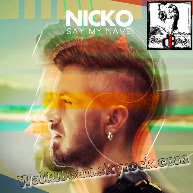 Nicko Nikos Ganos /  Say My Name  (2012)