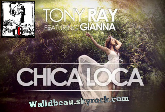 Tony Ray ft.Gianna / Chica Loca (Yigit Bozdogan Remix) (2012)