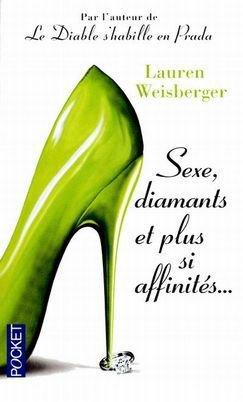 Sexe, diamants et plus si affinités... , Lauren WEISBERGER.