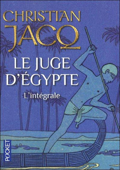 Le Juge d'Egypte ( l ' intégrale ) , Christian JACQ.
