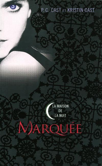 La Maison de la Nuit , tome 1 : Marquée , P.C. CAST & Kristin CAST.