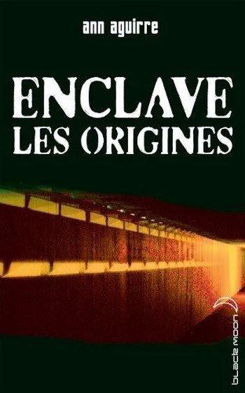 Enclave 0.5 : Les origines , Ann AGUIRRE.