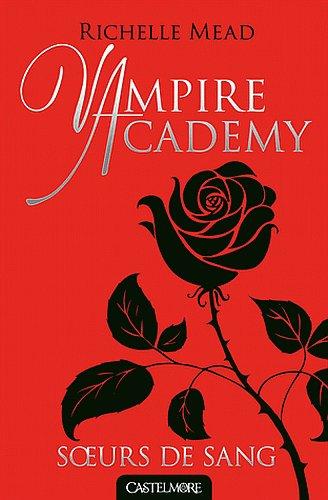 Vampire Academy tome 1 : Soeurs de sang , Richelle MEAD.