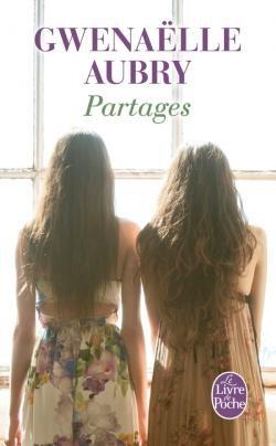 Partages, Gwenaëlle AUBRY [ Sélection Prix des Lecteurs 2014, Littérature - Livre de Poche ].