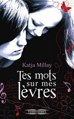 Tes mots sur mes lèvres, Katja MILLAY.