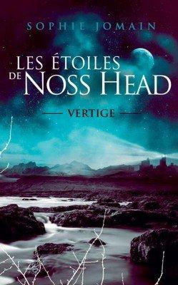 Les étoiles de Noss Head tome 1 : Vertige , Sophie JOMAIN.