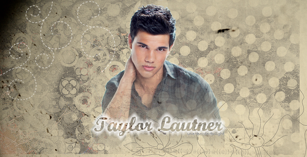 Taylor Lautner - Source