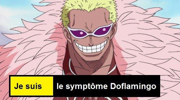 Je suis le smptôme Doflamingo !