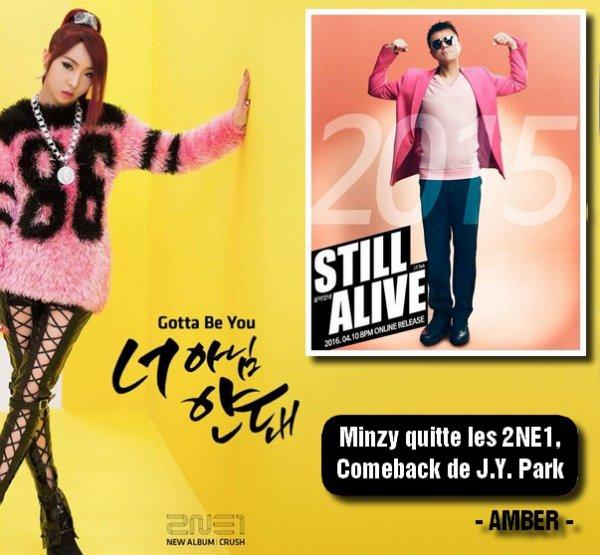 Les News de la Semaine Semaine du 04 au 10 avril Minzy quitte les 2NE1, Comeback de J.Y. Park