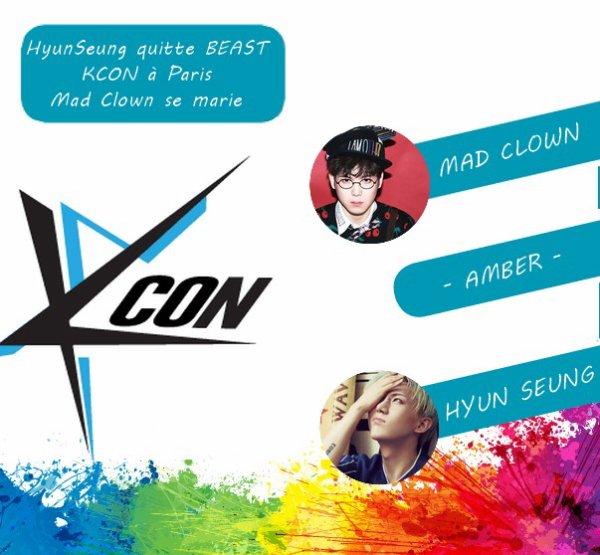 Les News de la Semaine Semaine du 18 au 24 avril HyunSeung quitte BEAST, KCON à Paris, Mad Clown se marie
