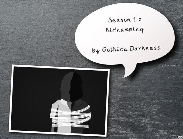 Saison 1/33 : Kidnapping !