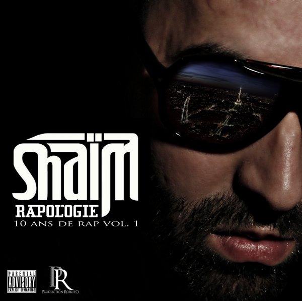 SHAIM - RAPOLOGIE 10 ANS DE RAP