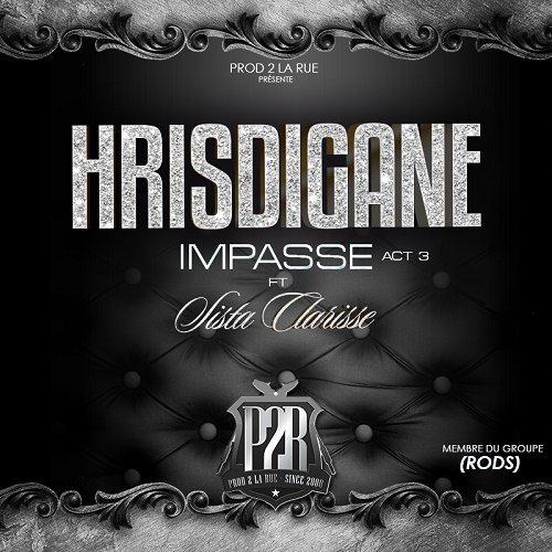Hrisdigane feat Sista Clarisse - Impasse Act 3 prod by Pazzuzu (2015)