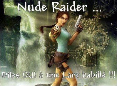 Nude Raider : Dites oui à une Lara habillé !!!