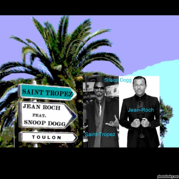 "JEAN-ROCH feat SNOOP DOGG "" ST TROPEZ """