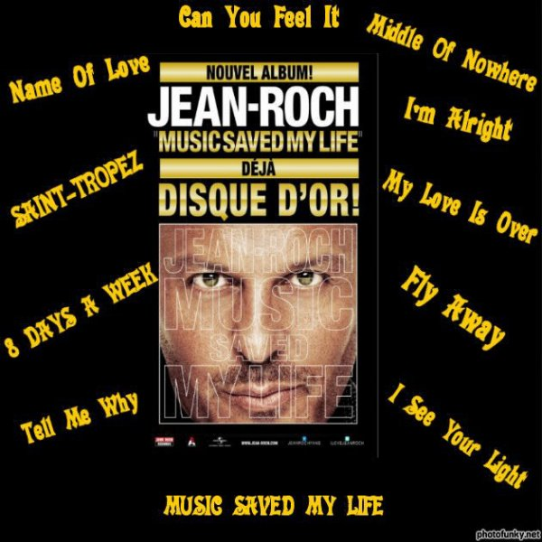 Jean-Roch  son album ♫ Music Saved My Life ♫· (Dans les bacs)