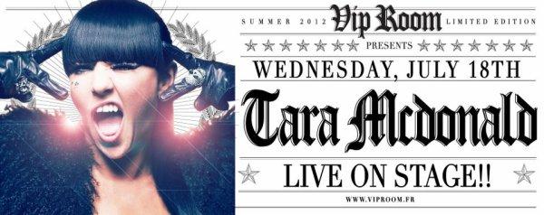"C'est ce soir  !! Tara McDonald exclusive live on stage !! at ""VIP ROOM"" Saint-tropez"