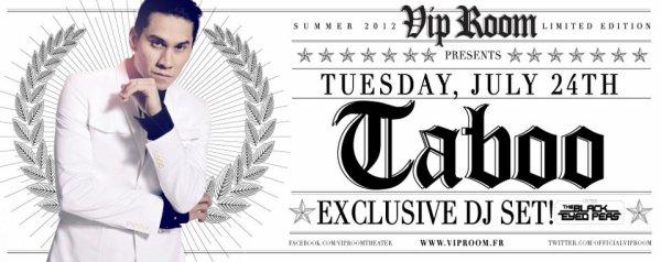 C'est ce soir une soirée a ne pas manquer venez nombreux  Le Vip Room de St Tropez reçoit  Taboo des Black Eyed Peas