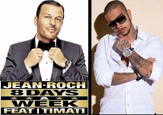 New single in excluded 8 DAYS A WEEK JEAN-ROCH & TIMATI EN TÉLÉCHARGEMENT SUR ITUNES