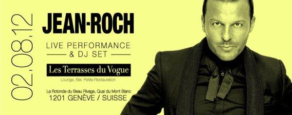 """Amis Suisse Jean-Roch vous donne rendez-vous au club """"Les Terrasses du Vogue"""", JEUDI 2 AOUT pour un LIVE exclusif"""