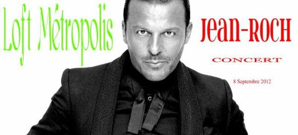 Événement  A Ne Pas Manquer Jean-Roch le 8 septembre au Loft Métropolis ♥