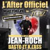 "Jean-roch concert live "" L'After Officiel Night For Life "" Au T'Chiz Infos & Réservations 14, rue Paul Langevin 57070 St Julien Les Metz - 03.87.56.02.76"