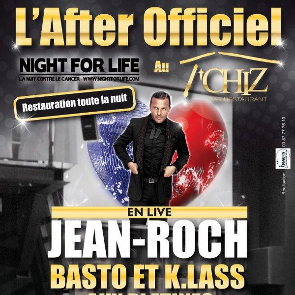 """Jean-roch concert live """" L'After Officiel Night For Life """" Au T'Chiz Infos & Réservations 14, rue Paul Langevin 57070 St Julien Les Metz - 03.87.56.02.76"""