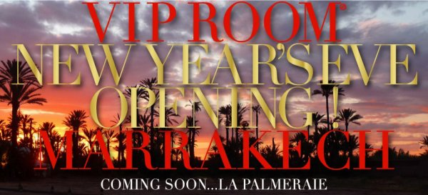 "WHAT ARE YOU DOING FOR NEW YEAR'S EVE? WELCOME TO ""VIP ROOM"" FAMOUS CLUBS!! MARRAKECH? DUBAI? OR PARIS? GOOD CHOICE."