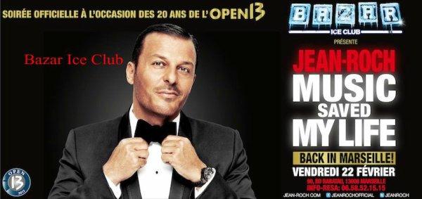 Retrouve Jean-Roch Le 22 Février en live au Bazar IceClub Marseille infos & réservations au 06.58.52.15.15.