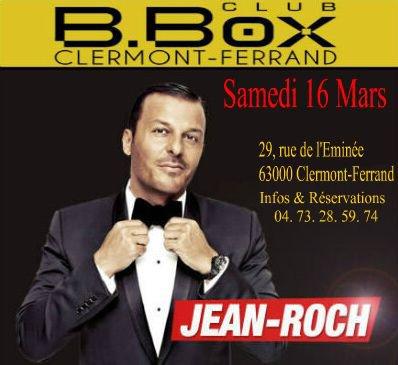 """"""" Le BBOX CLUB """" Clermont-Ferrand Reçoit Jean-Roch le Samedi 16 Mars Infos & Réservations :04 73 28 59 74"""
