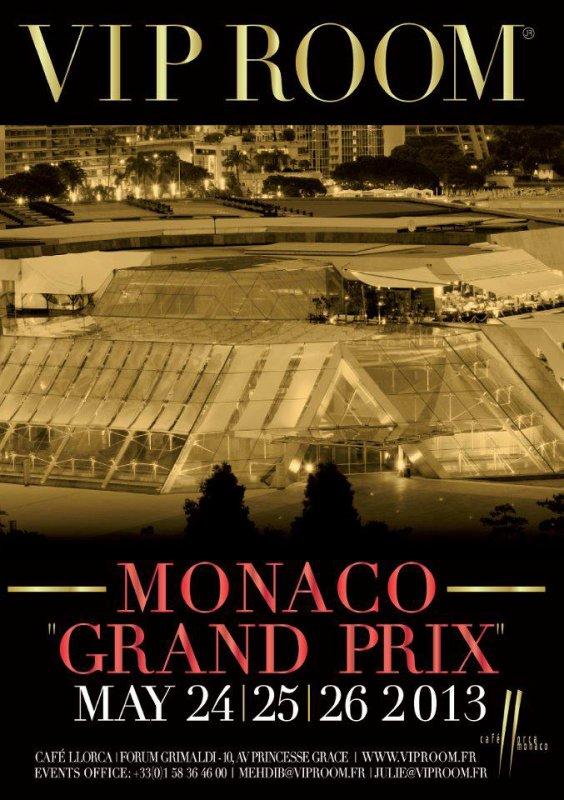 "OPENING ""VIP ROOM"" MONACO GP, MAY 24th-25th26th // VIP ROOM AT CAFE LLORCA / FORUM GRIMALDI -10, AVE PRINCESSE GRACE !! 98000 MONACO . T: +33 (0)1 58 36 46 00 - F: +33 (0)1 45 62 26 85"