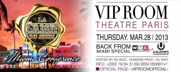 Jeudi 28 Mars Le VIP ROOM PARIS Vous invite pour une soirée de folie Aux couleurs De Miami Ambiance garantie c'est la crise on vous attends venez nombreux & Nombreuses plus d'infos sur la page officielle du VIP ROOM PARIS Sur Facebook