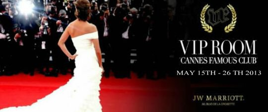 "OUVERTURE  "" VIP ROOM CANNES  "" LE 15 MAI 2013"