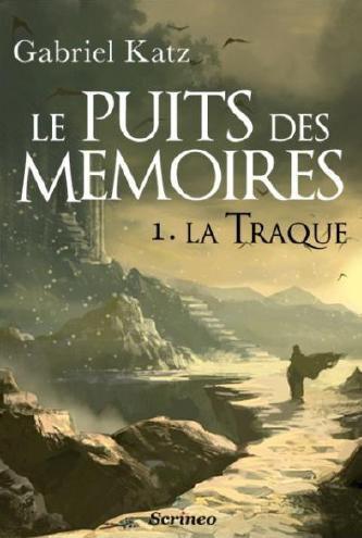 10 ième Avis : Le puits des mémoires tome 1: La traque