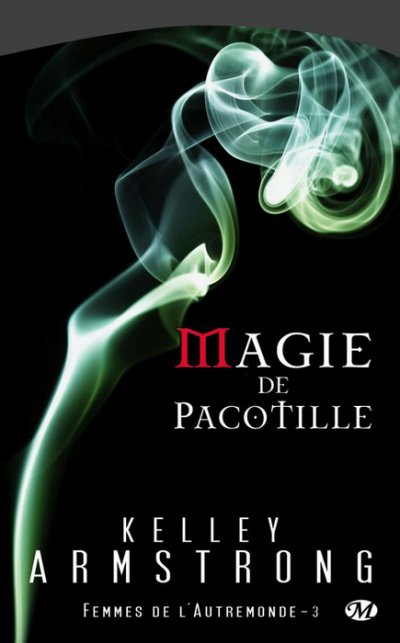 Magie de Pacotille, Kelley Armstrong