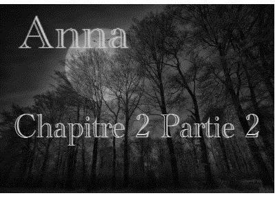 Chapitre 2- Partie 2 Anna Fiction 1