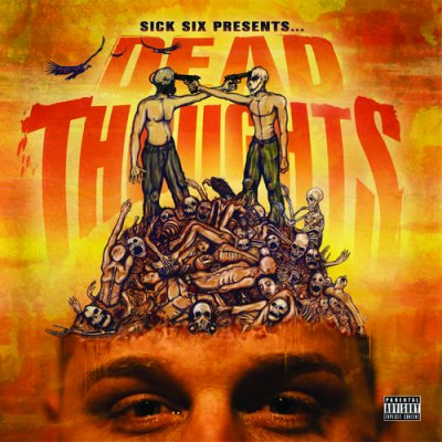 PROMO // 1 Prod d'XFA7 sur l'album de Sick Six (US / Philadelphie) - Dead Thoughts