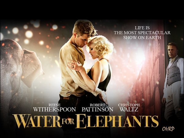"____ News | TRAILER ET AFFICHES OFFICIELLES DE ""WATER FOR ELEPHANTS"" ! ____"
