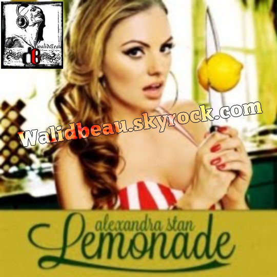 Alexandra Stan  / Lemonade ( Radio Edit ) (2012)