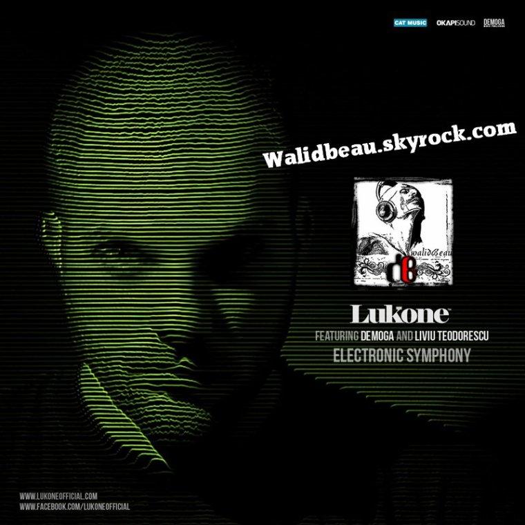 LuKone & deMoga feat. Liviu Teodorescu  / Electronic Symphony (Radio Edit) (2012)