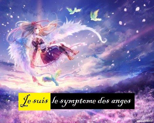 je suis le symptome des anges
