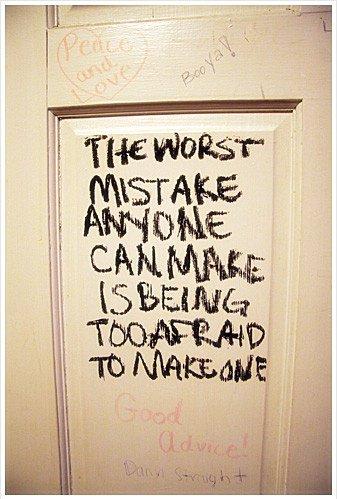 es ist unwichtig, ob du fehler machst. es ist nur entscheidend, ob du mit den fehlern leben kannst ...