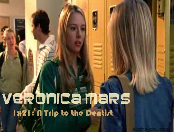 Veronica Mars: 1x21: A Trip to the Dentist