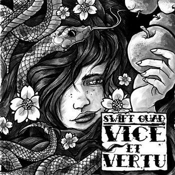 vice et vertu / Swift Guad feat. Deen Burbigo (faire)  (2013)