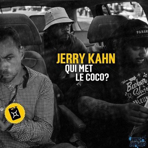 Qui met le coco / Jerry Kahn - Swift Guad feat. A2H et  Dandyguel (Qui met le coco ?) (2013)